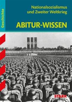 Abitur-Wissen - Geschichte Nationalsozialismus und Zweiter Weltkrieg - Liepach, Martin