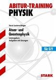 Abitur-Training Physik. Atom- und Quantenphysik. Leistungskurs G9