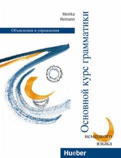 Osnovnoj Kurs Grammatiki / Grundstufen-Grammatik für DaF - Zweisprachige Ausgaben - Reimann, Monika