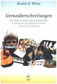 Grenzüberschreitungen - Wicke, Rainer E.
