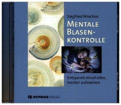 Mentale Blasenkontrolle, 1 Audio-CD - Mrochen, Siegfried