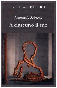 A ciascuno il suo - Sciascia, Leonardo