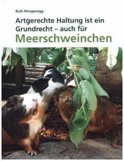 Artgerechte Haltung - ein Grundrecht auch für Meerschweinchen - Ruth, Morgenegg;Morgenegg, Ruth