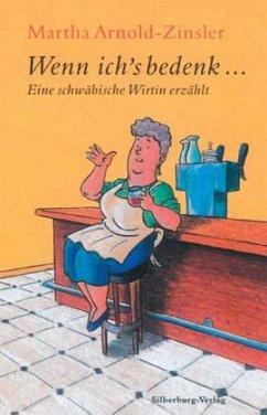 Wenn ich's bedenk... - Arnold-Zinsler, Martha