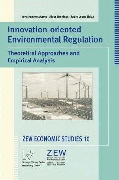 Innovation-Oriented Environmental Regulation - Hemmelskamp, Jens / Rennings, Klaus / Leone, Fabio (eds.)