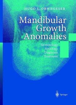 Mandibular Growth Anomalies - Obwegeser, Hugo L.