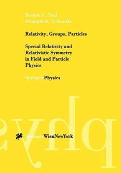Relativity, Groups, Particles - Sexl, Roman U.; Urbantke, Helmuth K.