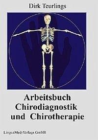 Arbeitsbuch Chirodiagnostik und Chirotherapie - Teurlings, Dirk