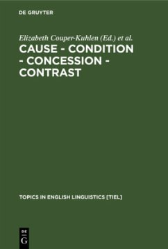 Cause - Condition - Concession - Contrast - Couper-Kuhlen, Elizabeth / Kortmann, Bernd (eds.)