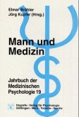 Mann und Medizin / Jahrbuch der Medizinischen Psychologie Bd.19