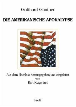 Die Amerikanische Apokalypse - Klagenfurt, Kurt (Hrsg. )