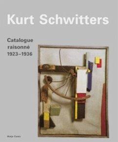 1923-1936/Catalogue raisonne, 3 Bde. - Orchard, Karin; Schulz, Isabel; Schwitters, Kurt
