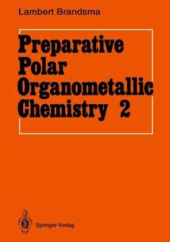 Preparative Polar Organometallic Chemistry - Brandsma, Lambert