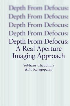 Depth From Defocus: A Real Aperture Imaging Approach - Chaudhuri, Subhasis; Rajagopalan, A. N.