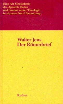 Der Römerbrief - Jens, Walter