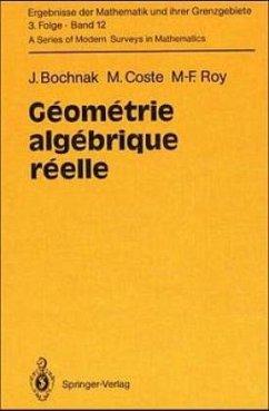Géométrie algébrique réelle - Bochnak, Jacek; Coste, Michel; Roy, Marie-Françoise