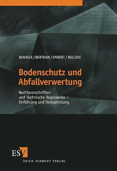 Bodenschutz und Abfallverwertung - Bannick, Claus G. / Bertram, H.-U. / Embert, Georg / Rölleke, F. J.