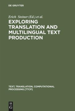 Exploring Translation and Multilingual Text Production - Steiner, Erich / Yallop, Colin (eds.)