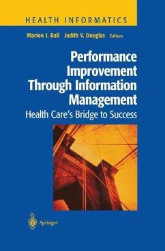 Performance Improvement Through Information Management - Ball, Marion J. / Douglas, Judith V. (Hgg.)