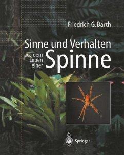 Sinne und Verhalten aus dem Leben einer Spinne - Barth, Friedrich G.