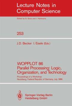 WOPPLOT 86 Parallel Processing: Logic, Organization, and Technology - Becker