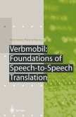 Verbmobil: Foundations of Speech-to-Speech Translation