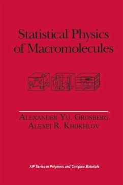 Statistical Physics of Macromolecules - Khokhlov, Alexei R.;Grosberg, Alexander Yu;Pande, Vijay S.