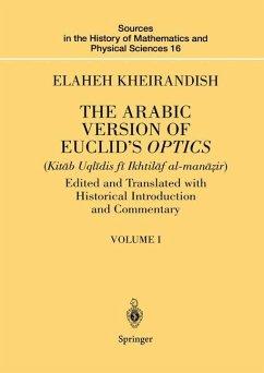 The Arabic Version of Euclid's Optics - Kheirandish, Elaheh