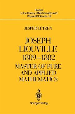 Joseph Liouville 1809-1882: Master of Pure and Applied Mathematics - Lützen, Jesper