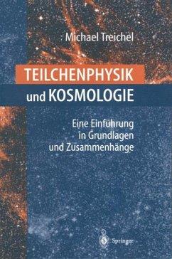 Teilchenphysik und Kosmologie - Treichel, Michael