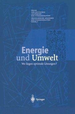 Energie und Umwelt - Union der deutschen Akademien der Wissenschaften / Heidelberger Akademie der Wissenschaften (Hgg.)