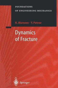 Dynamics of Fracture - Morozov, N.;Petrov, Y.