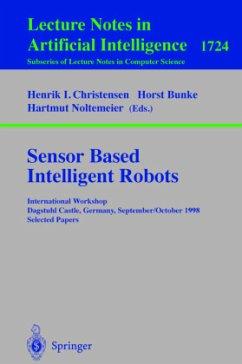 Sensor Based Intelligent Robots - Christensen, Henrik I / Bunke, Horst / Noltemeier, Hartmut (eds.)