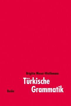 Türkische Grammatik - Moser-Weithmann, Brigitte