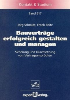 Bauverträge erfolgreich gestalten und managen - Schmidt, Jörg; Reitz, Frank