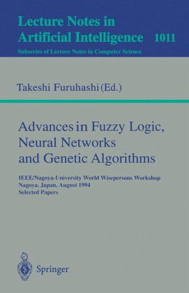 Advances in Fuzzy Logic, Neural Networks and Genetic Algorithms