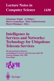 Intelligence in Services and Networks: Technology for Ubiquitous Telecom Services