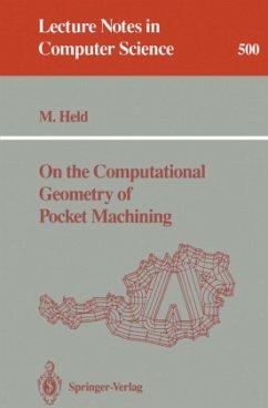 On the Computational Geometry of Pocket Machining - Held, Martin