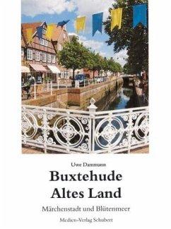 Buxtehude. Altes Land - Dammann, Uwe