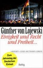 Einigkeit und Recht und Freiheit . . . - Lojewski, Günther von