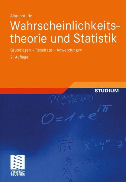 Wahrscheinlichkeitstheorie und Statistik - Irle, Albrecht