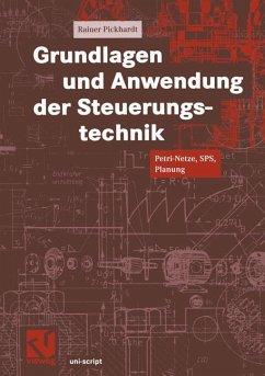 Grundlagen und Anwendung der Steuerungstechnik - Pickhardt, Rainer