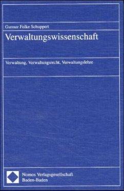 Verwaltungswissenschaft - Schuppert, Gunnar F.