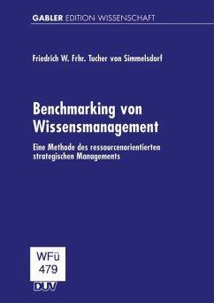 Benchmarking von Wissensmanagement - Tucher von Simmelsdorf, Friedrich W.
