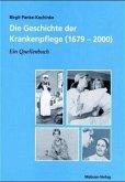 Die Geschichte der Krankenpflege (1679-2000)