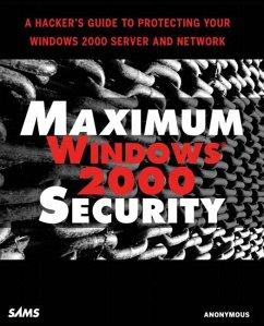 Maximum Windows 2000 Security - Anonymous; Burnett, Mark; Locher, L. J.