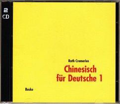 Chinesisch für Deutsche, 2 Audio-CDs - Cremerius, Ruth