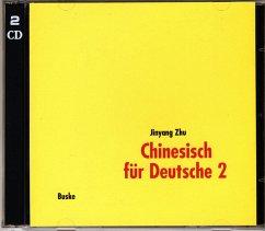 Chinesisch für Deutsche, 2 Audio-CDs - Zhu, Jinyang