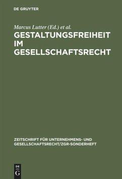 Gestaltungsfreiheit im Gesellschaftsrecht