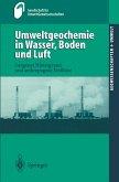Umweltgeochemie in Wasser, Boden und Luft
